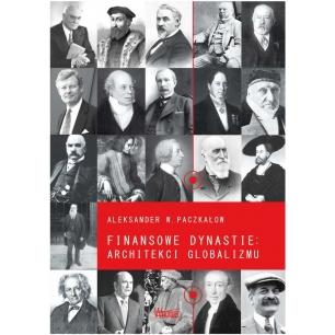 Finansowe dynastie: architekci globalizmu
